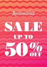 The Accessorize End Of Season SALE , Get up to 50, Starting 3 July 2013