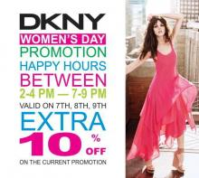 Women's Day Deals - DKNY Women's Day promotion, Happy Hours between 2-4.pm and 7-9.pm valid on 7th, 8th and 9th March 2012. Extra 10% off on the current promotion.