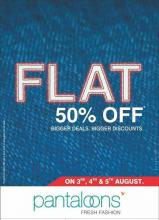 Pantaloons Sale just got bigger! Get FLAT 50% off* on 3rd, 4th & 5th August. Don't miss it!